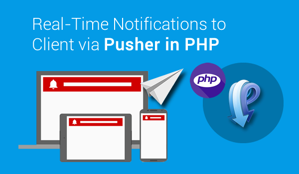 How to Send Real-Time Notifications to Client via Pusher in PHP? - Image 1