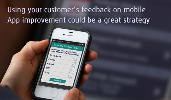 Using Your Customerâs Feedback On Mobile App Improvement Could Be A Great Strategy - Image 1