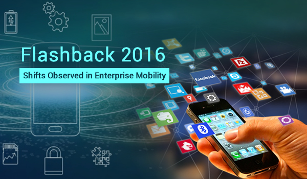 Flashback 2016: Shifts Observed in Enterprise Mobility - Image 1