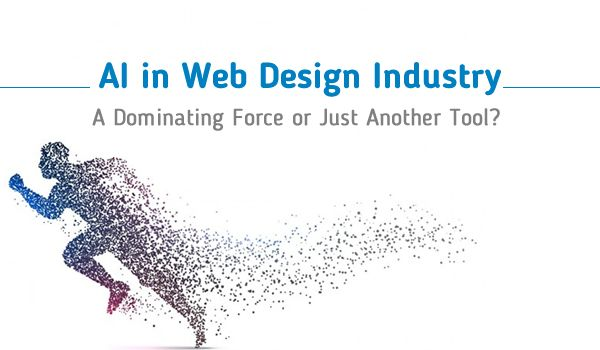 AI in Web Design Industry: a Dominating Force or Just another Tool? - Image 1