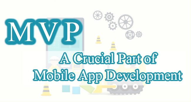 MVP – A Crucial Part of Mobile App Development - Image 1