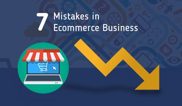 7 Killer Mistakes that can Spell Doom for Your Ecommerce Business - Image 1