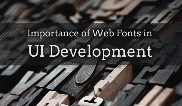 Importance of Web Fonts in UI Development - Image 1
