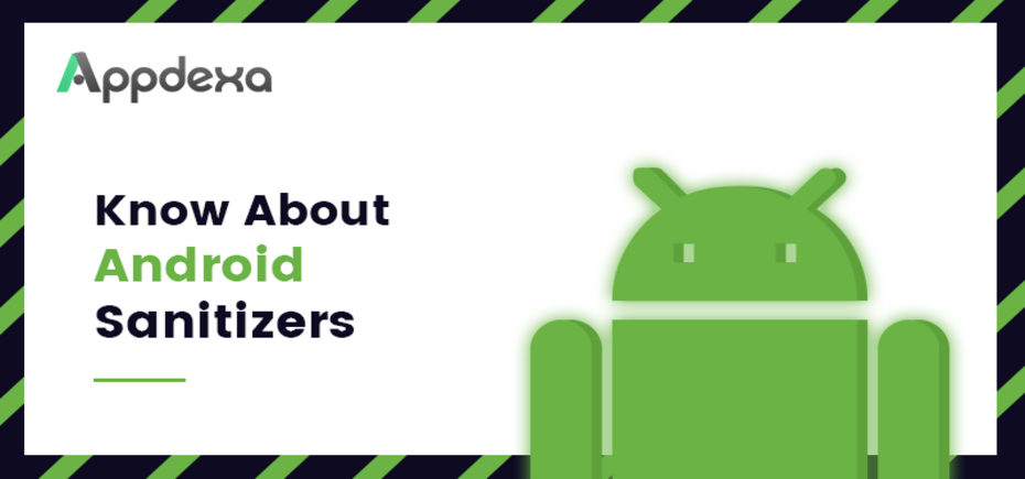 Developers Blog Insight: Know About Android Sanitizers - Image 1