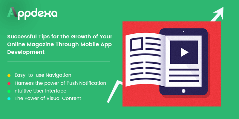Successful Tips for the Growth of Your Online Magazine Through Mobile App Development - Image 1