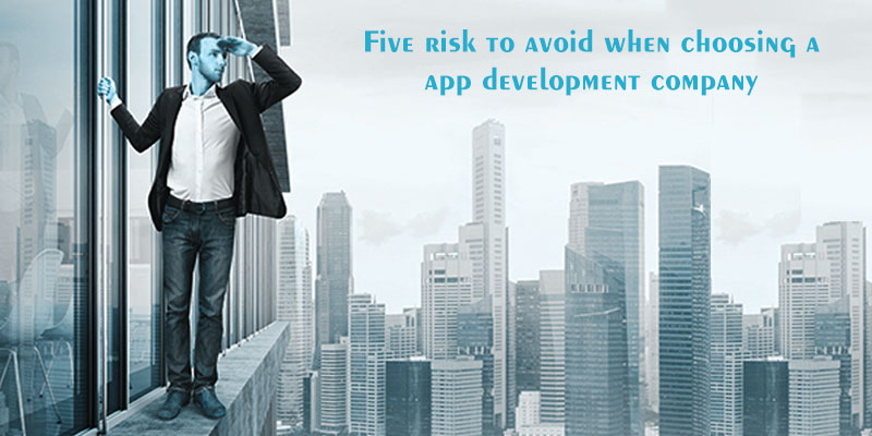Five risk to avoid when choosing a app development company - Image 1