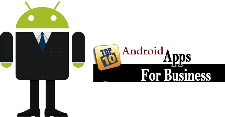 The Top 10 Apps You Need To Have On Your Android for Business - Image 1