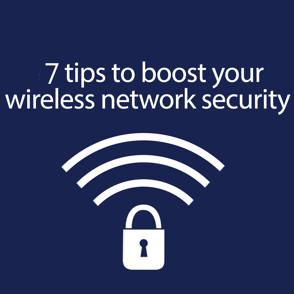 tips for securing wireless networks Wireless witch: how to secure your wireless network tips 6-10 one of the biggest concerns for wireless users is making sure their router and wireless network are secure.