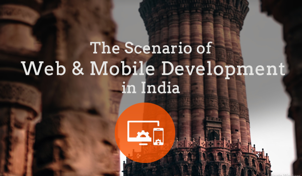 The Scenario in Web & Mobile Development in India - Image 1