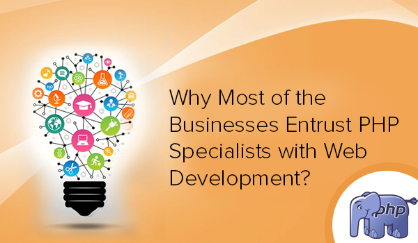 Why Most of the Businesses Entrust PHP Specialists with Web Development? - Image 1