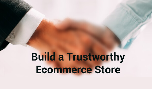 How to Build a Trustworthy Ecommerce Store? - Image 1
