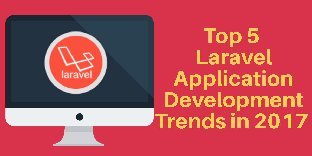 Top 5 Laravel Application Development Trends in 2017 - Image 1