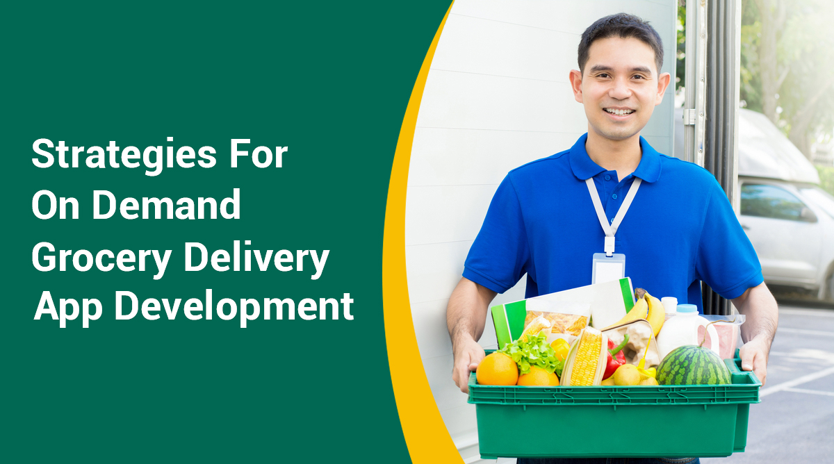 Strategies For On Demand Grocery Delivery App Development - Image 1