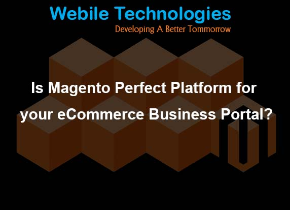 Is Magento Perfect Platform for your eCommerce Business Portal? - Image 1
