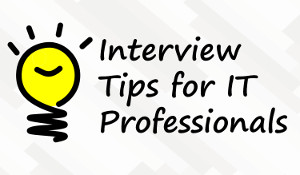 Interview Tips for IT Professionals